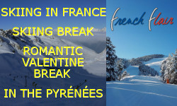 SKIING IN FRANCE - SKIING BREAK - ROMANTIC VALENTINE BREAK - IN THE PYRÉNÉES